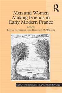 Men and Women Making Friends in Early Modern France