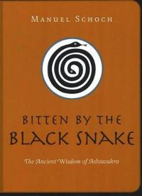 Bitten by the Black Snake: The Ancient Wisdom of Ashtavakra