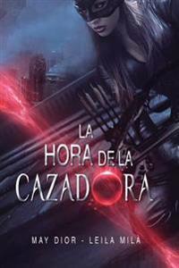 La Hora de La Cazadora: Saga Hunters