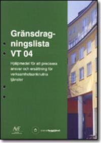 Gränsdragningslista VT 04. Hjälpmedel för att precisera ansvar och ersättningar för verksamhetsanknutna tjänster