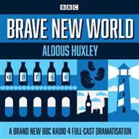 Brave New World: A BBC Radio 4 Full-Cast Dramatisation