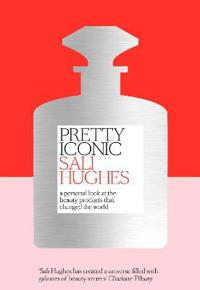 Pretty iconic - a personal look at the beauty products that changed the wor