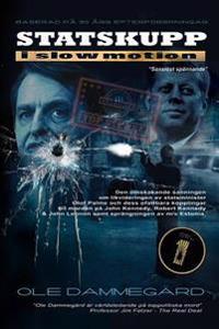 Statskupp I Slowmotion I: Om Mordet PÃ¥ Olof Palme Och Estoniakatastrofen