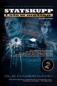 Statskupp I Slowmotion II: Om Mordet Pa Olof Palme Och Estoniakatastrofen