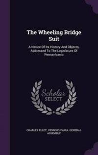 The Wheeling Bridge Suit