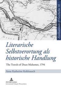 Literarische Selbstverortung ALS Historische Handlung: The Travels of Dean Mahomet, 1794