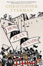 How to plan a crusade - reason and religious war in the high middle ages