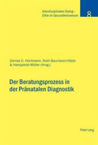 Der Beratungsprozess in Der Praenatalen Diagnostik