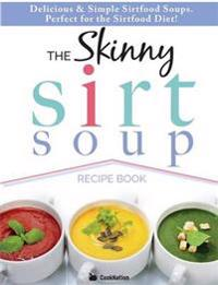 The Skinny Sirtfood Soup Recipe Book