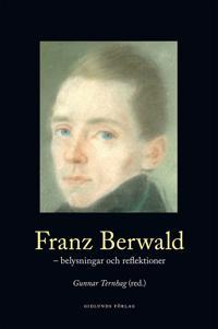 Franz Berwald : belysningar och reflektioner