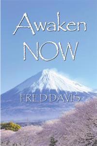 Awaken Now: The Living Method of Spiritual Awakening