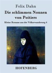 Die Schlimmen Nonnen Von Poitiers
