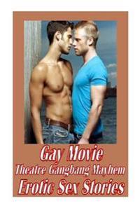 Gay Movie Theatre Gangbang Mayhem Erotic Sex Stories