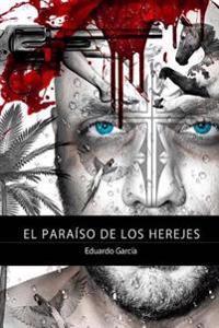 El Paraiso de Los Herejes