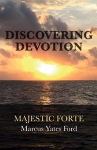 Discovering Devotion: Majestic Forte