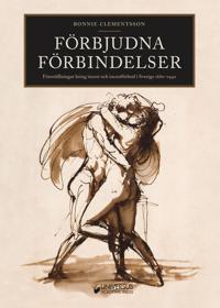 Förbjudna förbindelser : föreställningar kring incest och incestförbud i Sverige 1680-1940