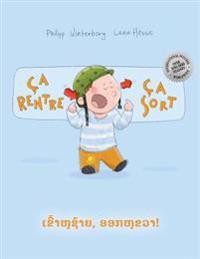 CA Rentre, CA Sort ! Aok Hu Saiy, Khao Hu Khua!: Un Livre D'Images Pour Les Enfants (Edition Bilingue Francais-Lao/Laotien)