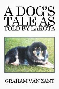 A Dog's Tale As Told by Lakota