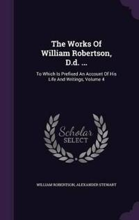 The Works of William Robertson, D.D. ...