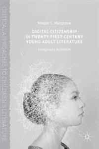 Digital Citizenship in Twenty-First Century Young Adult Literature