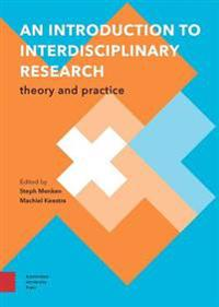 An Introduction to Interdisciplinary Research: Theory and Practice