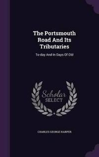The Portsmouth Road and Its Tributaries