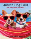 Let's Meet Jack's Dog Pals: And Learn Cool Dog Facts