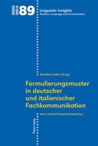 Formulierungsmuster in Deutscher Und Italienischer Fachkommunikation: Intra- Und Interlinguale Perspektiven