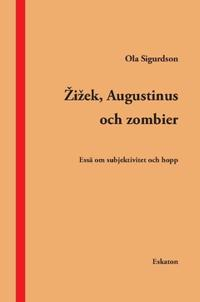 Zizek, Augustinus och zombier : essä om subjektivitet och hopp