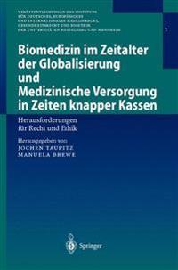 Biomedizin Im Zeitalter Der Globalisierung Und Medizinische Versorgung in Zeiten Knapper Kassen