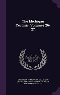 The Michigan Technic, Volumes 26-27