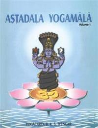 Astadala Yogamala Vol.1 the Collected Works of B.K.S.Iyengar
