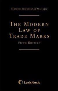 Morcom, Roughton and St Quintin: The Modern Law of Trade Marks