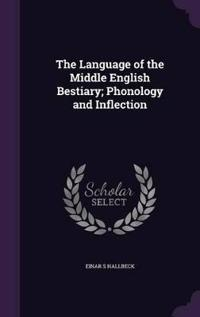 The Language of the Middle English Bestiary; Phonology and Inflection