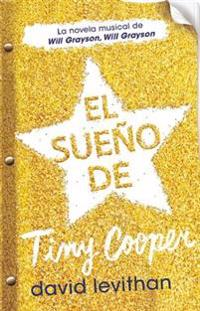 El Sueño de Tiny Cooper / Hold Me Closer: The Tiny Cooper Story