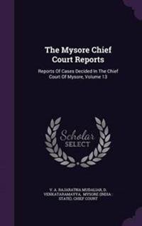 The Mysore Chief Court Reports