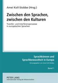 Zwischen Den Sprachen, Zwischen Den Kulturen: Transfer- Und Interferenzprozesse in Europaeischen Sprachen- Vorlesungen Zu Einem Modul «sprachkompetenz
