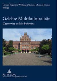 Gelebte Multikulturalitaet: Czernowitz Und Die Bukowina