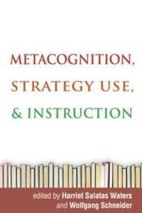 Metacognition, Strategy Use, and Instruction