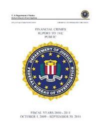 Financial Crimes Report to the Public (Fiscal Years 2010 - 2011)