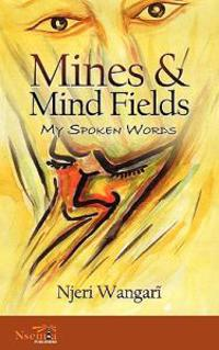 Mines & Mind Fields: My Spoken Words