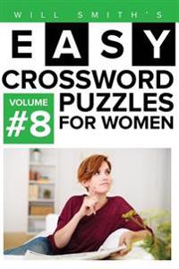 Will Smith Easy Crossword Puzzles for Women - Volume 8