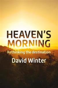 Heavens morning - rethinking the destination