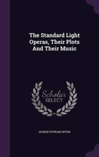 The Standard Light Operas, Their Plots and Their Music