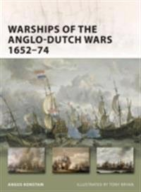 Warships of the Anglo-Dutch Wars 1652 74