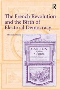 French Revolution and the Birth of Electoral Democracy