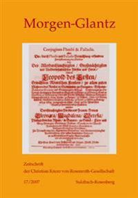 Morgen-Glantz 17/2007: Zeitschrift Der Christian Knorr Von Rosenroth-Gesellschaft