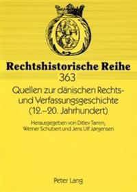 Quellen Zur Daenischen Rechts- Und Verfassungsgeschichte (12.-20. Jahrhundert): Herausgegeben Von Ditlev Tamm, Werner Schubert Und Jens Ulf Jørgensen