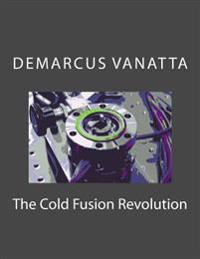 The Cold Fusion Revolution