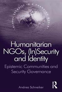 Humanitarian NGOs, (In)Security and Identity